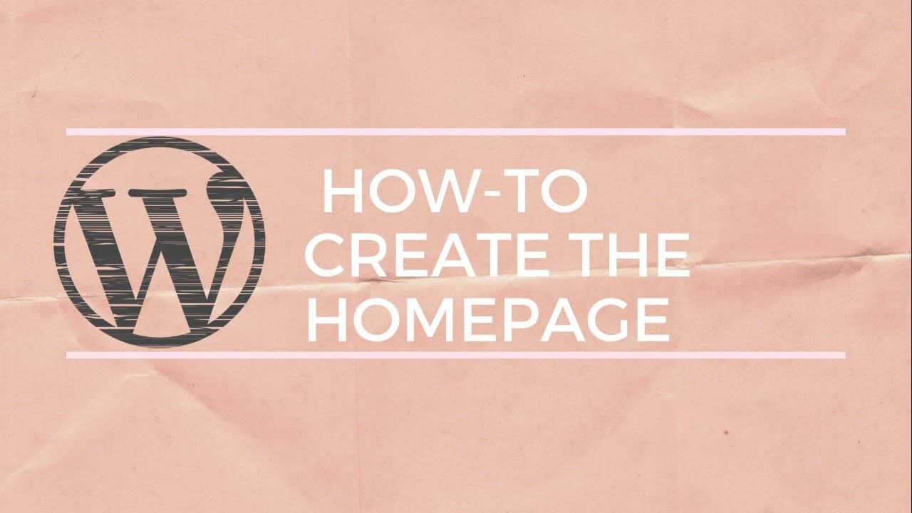 Read more about the article How to Create a WordPress Home Page for Beginners Part 1